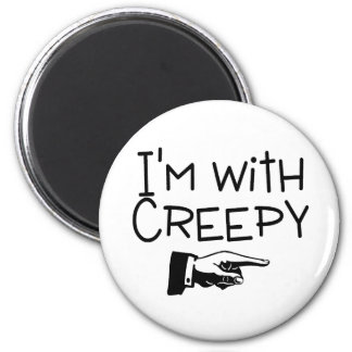 Im With Creepy 2 Inch Round Magnet
