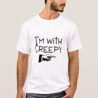 Im With Creepy T-Shirt