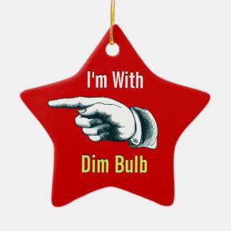 I'm with Dim Bulb Ceramic Ornament