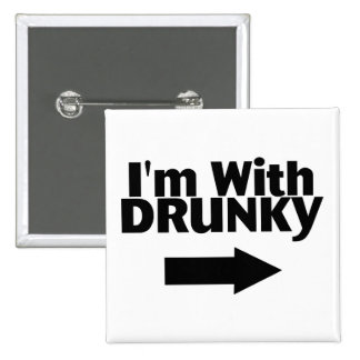 Im With Drunky Pins