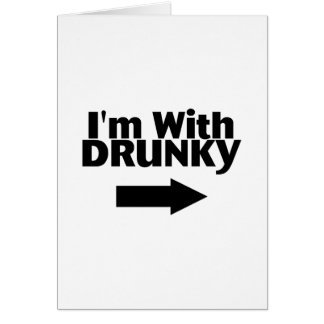 Im With Drunky Greeting Card