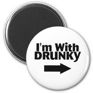 Im With Drunky Refrigerator Magnet