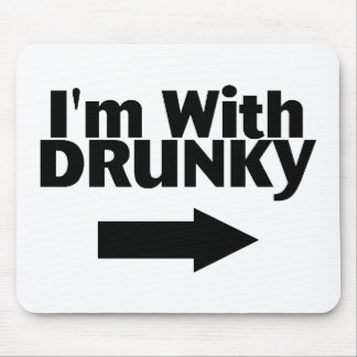 Im With Drunky Mousepads