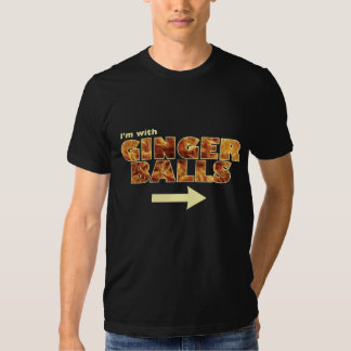 I'm with Ginger Balls T-shirt