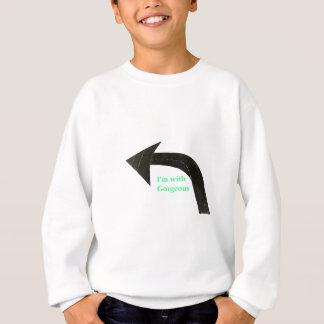 I'm with gorgeous sweatshirt