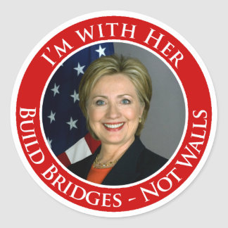 I'm with Her - Build Bridges not Walls Classic Round Sticker