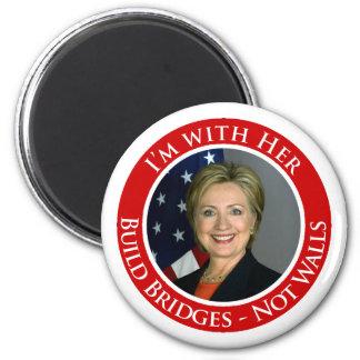I'm with Her - Build Bridges not Walls Magnet
