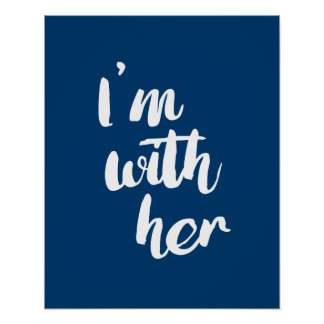 I'm With Her - Calligraphy Poster -- Election 2016