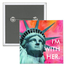 I'm With Her - Lady Liberty - Statue Of Liberty Button at Zazzle