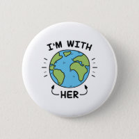 I'm With Her Pinback Button