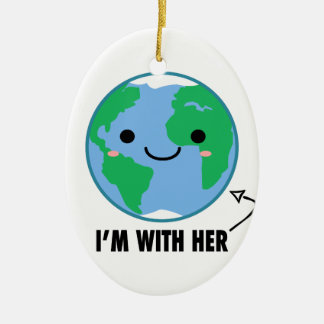 I'm With Her - Planet Earth Day Ceramic Ornament