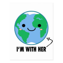 I'm With Her - Planet Earth Day Postcard