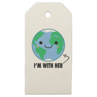 I'm With Her - Planet Earth Day Wooden Gift Tags