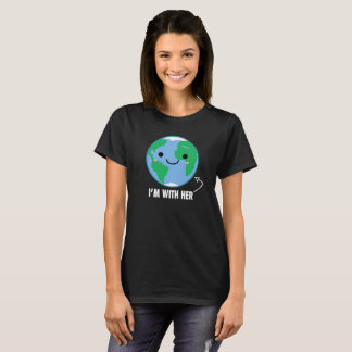 I'm With Her - Planet Earth T-Shirt