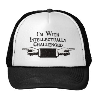 I'm With Intellectually Challenged Hat