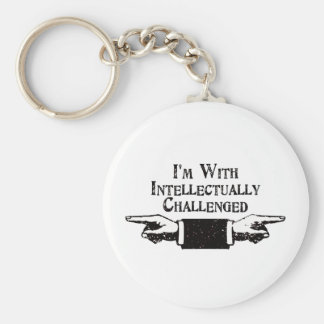 I'm With Intellectually Challenged Keychain
