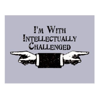 I'm With Intellectually Challenged Postcard
