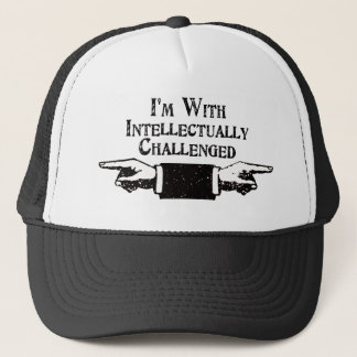 I'm With Intellectually Challenged Trucker Hat