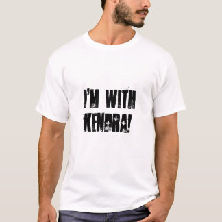 I'm with Kendra! T-Shirt