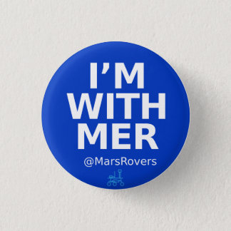 """""""I'm with MER"""" Campaign Button"""