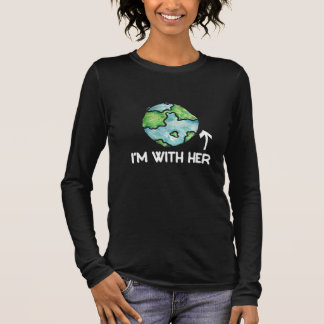 I'm with mother earth day long sleeve T-Shirt