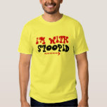 I'M WITH STOOPID Tee