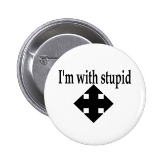 Im With Stupid 6 2 Inch Round Button