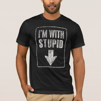 I'm with stupid [d] T-Shirt