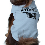 I'm With Stupid Dog Shirt