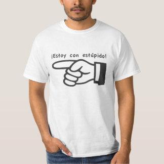 I'm with Stupid / Estoy con estupido T Shirt