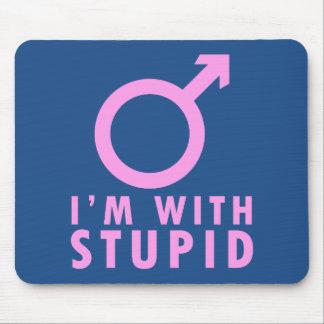 I'm With Stupid - Funny Feminism Male Symbol Jab Mouse Pad