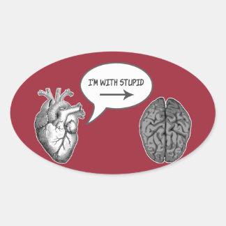 I'm With Stupid (Heart to Brain) Oval Sticker