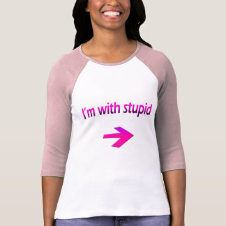 I'm With Stupid Ladies 3/4 Sleeve Raglan (Fitted) T-Shirt