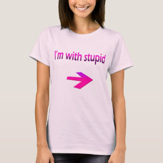 I'm With Stupid Ladies Baby Doll (Fitted) T-Shirt