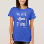 I'm with stupid [left] T-Shirt