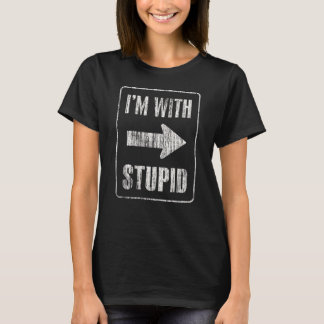 I'm with stupid [r] T-Shirt