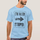 I'm with stupid [right] T-Shirt
