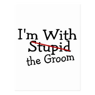 Im With Stupid The Groom Postcard