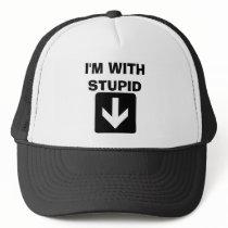 I'M WITH STUPID TRUCKER HAT