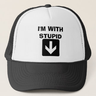 I'M WITH STUPID TRUCKER HAT