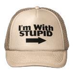 Im With Stupid Trucker Hats