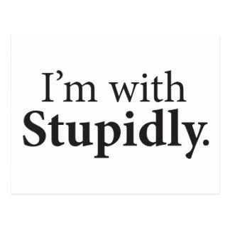 I'm With Stupidly Postcard