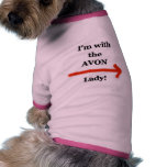 I'm with the AVON lady! Pet Tshirt