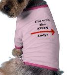 I'm with the AVON lady! Pet Tshirt