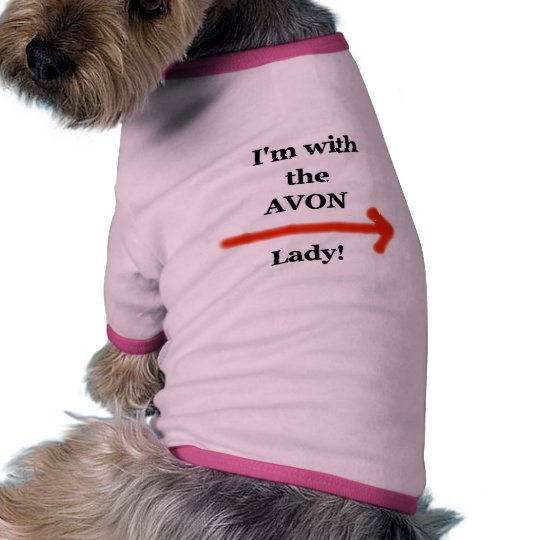 I'm with the AVON lady! T-Shirt
