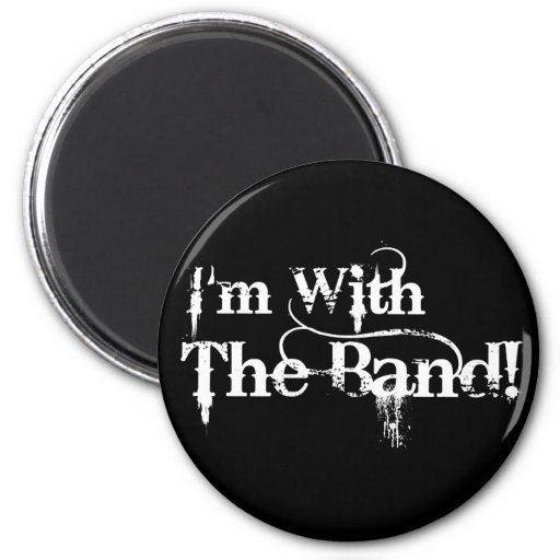 I'm With The Band! 2 Inch Round Magnet