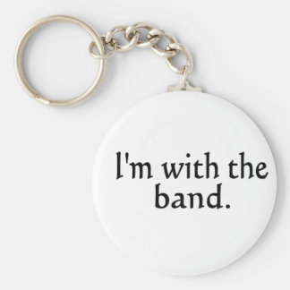 I'm With The Band black text design Basic Round Button Keychain