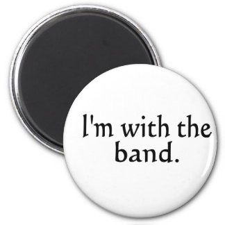 I'm With The Band black text design Magnet