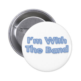 I'm With The Band Blue Text Pinback Buttons