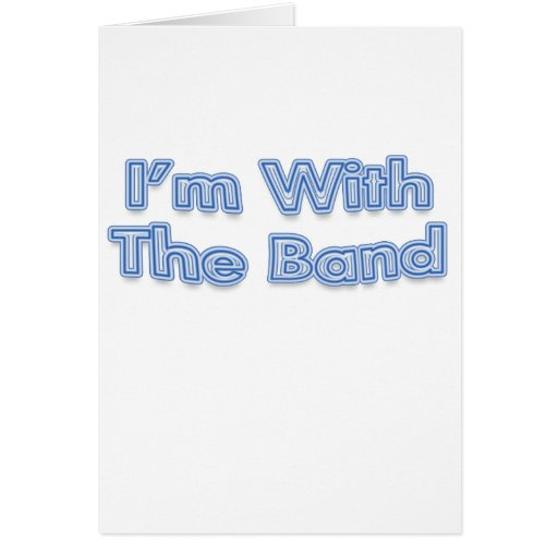 I'm With The Band Blue Text Greeting Card